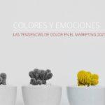 Colores y Emociones: Las tendencias en el marketing 2021